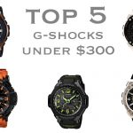 Top 5 Best Casio G-Shocks for Under $300