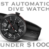 Top 5 Best Automatic Dive Watches Under $1000