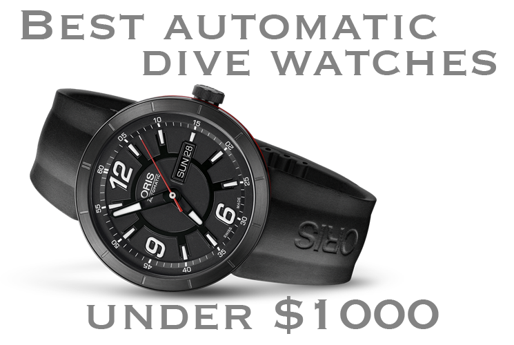 Top 5 best automatic dive watches under 1000 - Best dive watches under 1000 ...