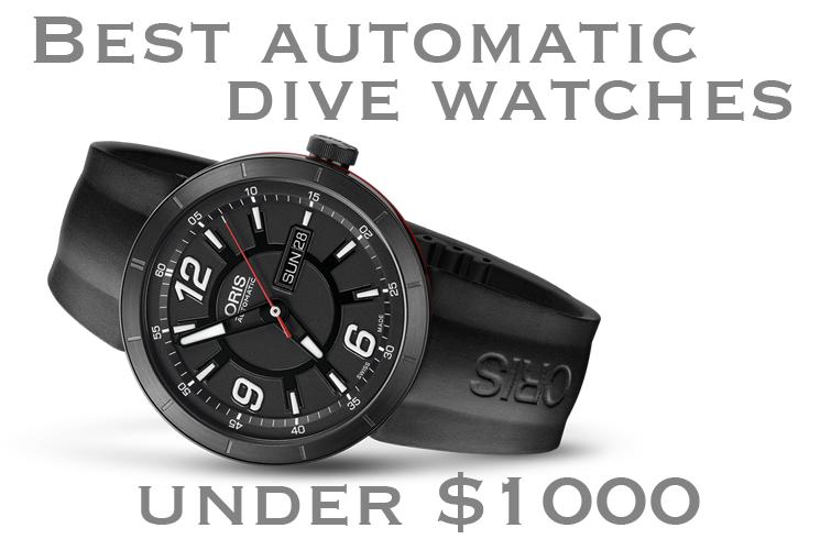 Best Automatic Dive Watches Under $1000